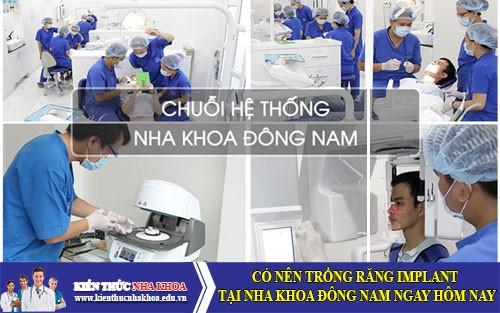 trồng răng Implant tại nha khoa Đông Nam