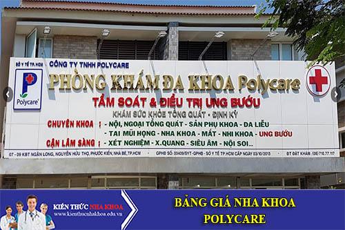 Bảng Giá Nha Khoa Polycare - 07 – 09  Nguyễn Hữu Thọ, Phước Kiển, Nhà Bè