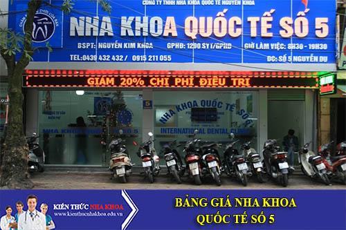 Bảng Giá Nha Khoa Số 5 - 5 Nguyễn Du - P. Bùi Thị Xuân - Q. Hai Bà Trưng