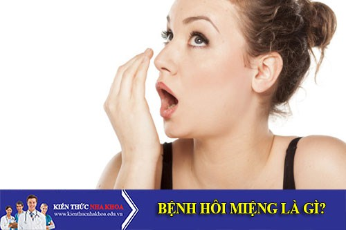 Bệnh hôi miệng là gì? Những nguyên nhân gây ra bệnh hôi miệng