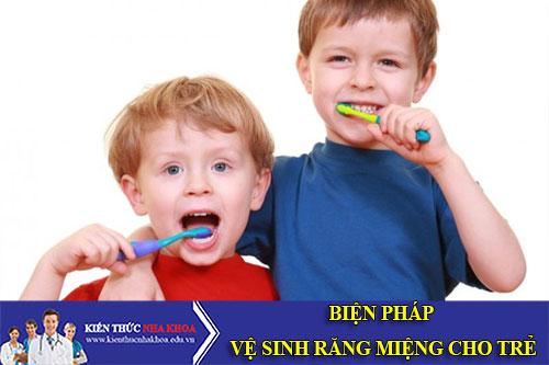 Biện Pháp Vệ Sinh Răng Miệng Cho Trẻ