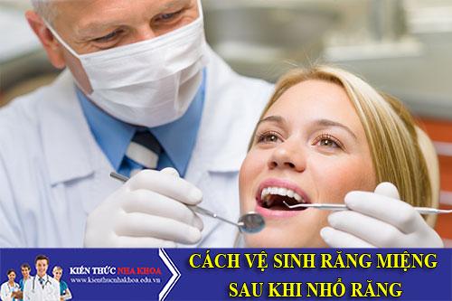 Cách Vệ Sinh Răng Miệng Sau Khi Nhổ Răng