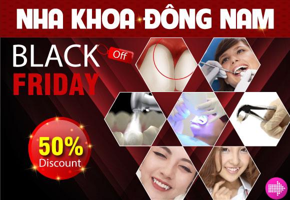 Nhân Dịp Black Friday Nha Khoa Đông Nam Giảm Giá 50% Các Dịch Vụ Nha Khoa