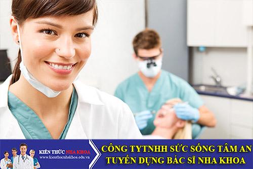 Công ty TNHH Sức sống Tâm An Tuyển Dụng Bác Sĩ Nha khoa