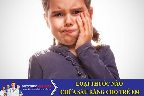 Loại Thuốc Nào Chữa Sâu Răng Cho Trẻ Em