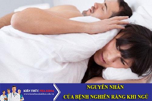 Nguyên Nhân Của Bệnh Nghiến Răng Khi Ngủ