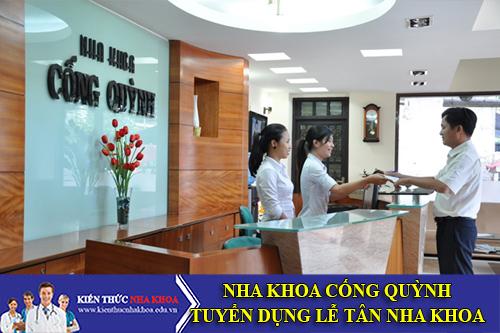 Nha Khoa Cống Quỳnh Tuyển Dụng Lể Tân Nha Làm Việc Tại Tp.HCM