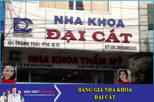 Bảng Giá Nha Khoa Đại Cát - 101 Thành Thái, Phường 14, Quận 10