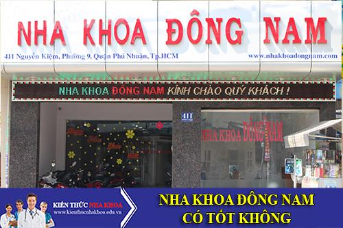 Nha Khoa Đông Nam Đường Nguyễn Kiệm Có Tốt Không?