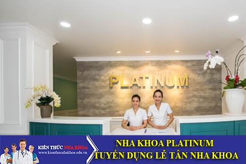 """Nha Khoa Platinum Tuyển Dụng Lễ Tân Nha Khoa """"Đi Làm Ngay"""""""