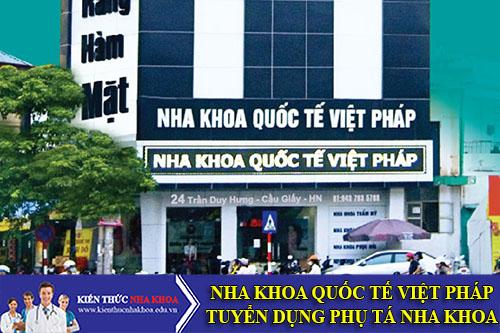 Nha Khoa Quốc Tế Việt Pháp Tuyển Dụng Phụ Tá Nha Khoa