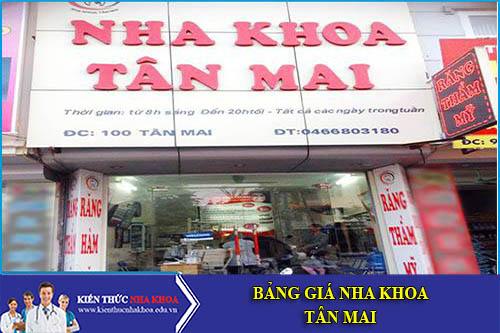 Bảng Giá Nha Khoa Tân Mai - 100 Tân Mai, P. Tân Mai, Q. Hoàng Mai