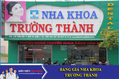 Bảng Giá Nha Khoa Trường Thành - 276, Trần Não, P.Bình An, Q.2