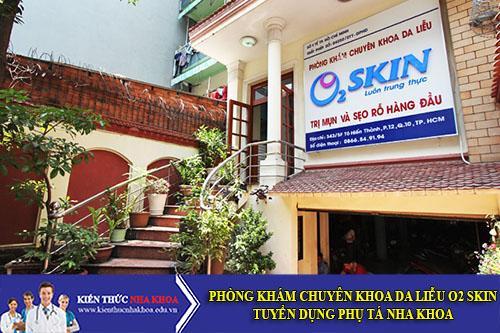 Phòng Khám Chuyên Khoa Da Liễu O2 Skin Tuyển Dụng Phụ Tá Nha Khoa