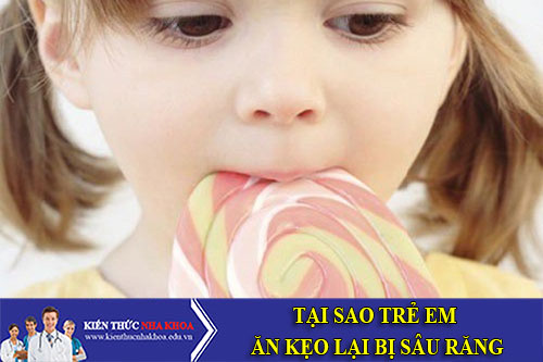 Tại Sao Trẻ Em Ăn Kẹo Lại Bị Sâu Răng
