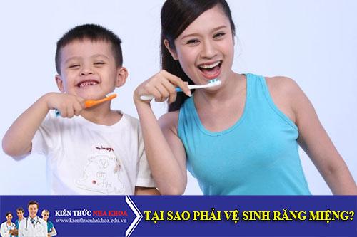 Tại Sao Phải Cần Vệ Sinh Răng Miệng?