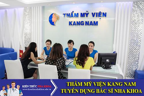 Bệnh Viện Thẩm Mỹ Kangnam – Tuyên Dụng Bác Sĩ Nha Khoa
