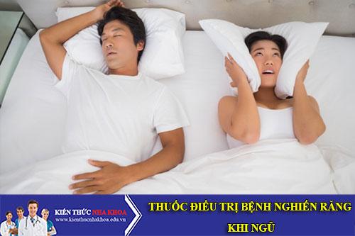 Thuốc Điều Trị Bệnh Nghiến Răng Khi Ngủ