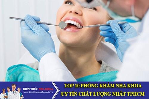 Top 10 phòng khám nha khoa uy tín chất lượng nhất TPHCM