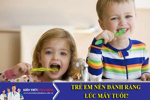 Trẻ Em Nên Đánh Răng Lúc Mấy Tuổi?