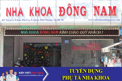 Nha Khoa Đông Nam Tuyển Phụ Tá Làm Việc Tại Tp.HCM